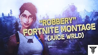 "Fortnite Montage - ""Robbery"" (Juice Wrld)"