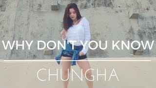 청하 (CHUNG HA) - Why Don't You Know (Feat. 넉살 (Nucksal)) Dance Cover