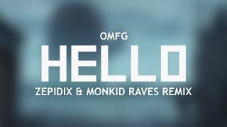 OMFG - Hello ( Zepidix & Monkid Raves Remix )