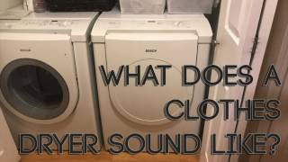What Does A Clothes Dryer Sound Like?