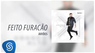 Aviões - Feito Furacão (Álbum Voando Alto) [Áudio Oficial]