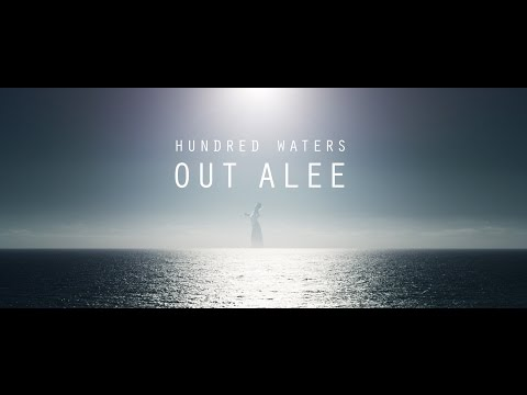 hundred-waters-out-alee-official-video-hundred-waters