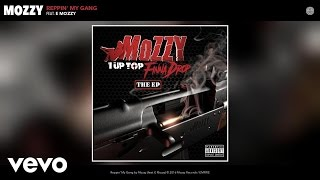 Mozzy - Reppin' My Gang (Audio) ft. E Mozzy
