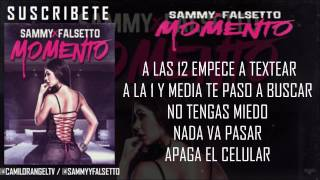 MOMENTO  - SAMMY Y FALSETTO (LETRA)