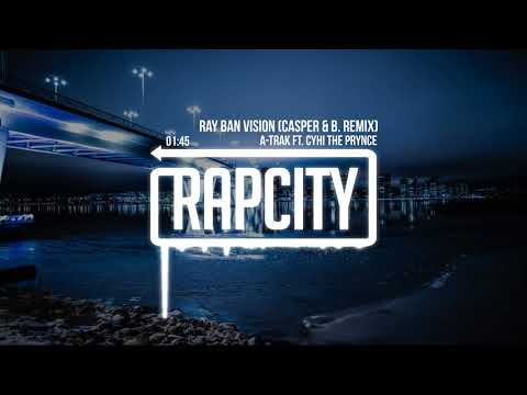 A-Trak - Ray Ban Vision feat. CyHi The Prynce (Casper & B. Remix)[Lyrics]