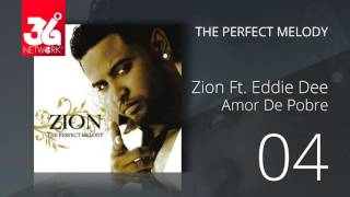 04. Zion Ft.  Eddie Dee -  Amor de pobre (Audio Oficial) [The Perfect Melody]