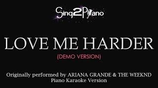 Love Me Harder (Piano Karaoke demo) Ariana Grande & The Weeknd