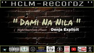 Dami Na Nila - Denja Explicit ( Trap ) ( HCLM-RecordZ ) ( Jack Marlow Beats )