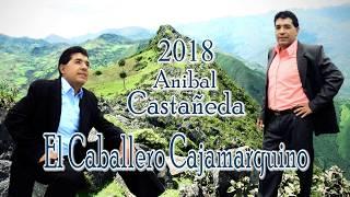EL CABALLERO CAJAMARQUINO 2018 MI LINDA FLAQUITA