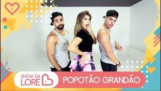 Popotão Grandão - MC Neguinho do ITR - Lore Improta | Coreografia