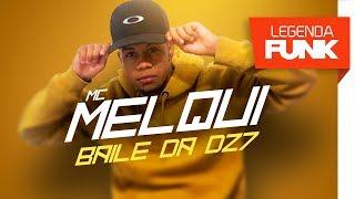 MC Melqui - Baile da DZ7 (DJ Tezinho)