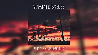 "[Free] Curren$y x Dom Kennedy Hip-Hop Type Beat ""Summer Breeze"" [prod.by Shinobi X]"