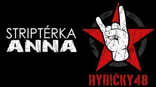 Rybičky48 - Striptérka Anna (lyrics)