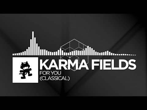 Karma Fields - For You (Classical)