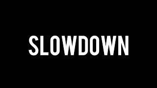 Slowdown.