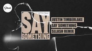 Justin Timberlake - Say Something feat. Chris Stapleton (Sllash Remix)