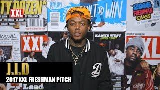 J.I.D's Pitch for 2017 XXL Freshman