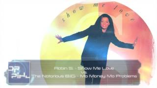 Robin S. - Show me love vs. The Notorious B.I.G. - Mo money mo problems (Dr Pihl Mashup)