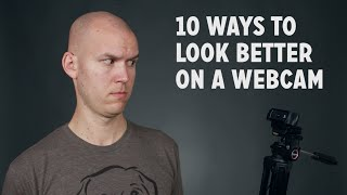 10 Ways to Look Better on a Webcam
