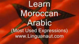 Learn Moroccan Arabic - Most Used Expressions