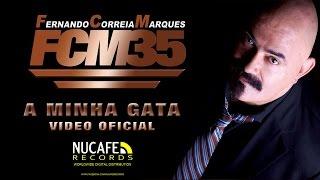 FCM - A Minha Gata - Video Oficial (2014)