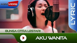Bunga Citra Lestari feat. Dipha barus - Aku Wanita | Official Lyric Video