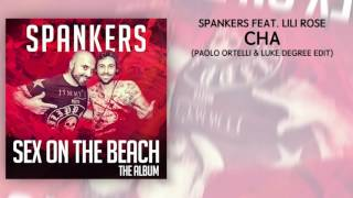 Spankers feat. Lili Rose - Cha - Paolo Ortelli & Luke Degree Edit