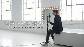 John Legend - Love You Now || Kevin Bazinet Cover