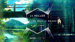 [Nightcore]JJ Heller - What Love Really Means
