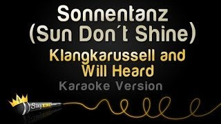 Klangkarussell and Will Heard - Sonnentanz (Sun Don't Shine) (Karaoke Version)