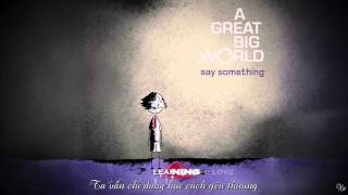 [Vietsub + Kara] Say Something - A Great Big World ft. Christina Aguilera