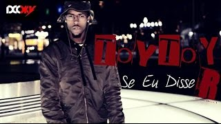 TOY TOY DCOKY- Se Eu Disser (Official VIDEO)