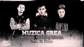 Stripes & Dragos Miron - Muzica Grea feat. El Nino