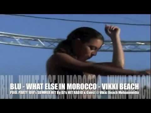 POOL PARTY 100% Summer Hit by DJ's HIT RADIO – BLU – WHAT ELSE IN MOROCCO