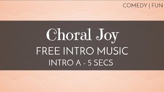 Cute Background Music - Free Intro Music - 'Choral Joy' (Intro A - 5 seconds)