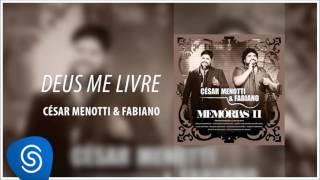 César Menotti e Fabiano - Deus me livre [Áudio Oficial]