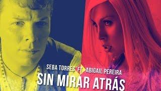SEBA TORRES FT. ABIGAIL PEREIRA - SIN MIRAR ATRAS