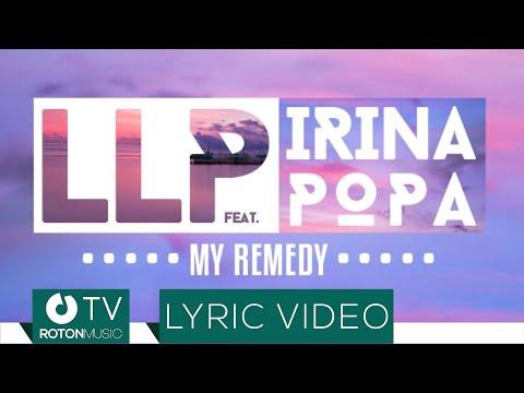 LLP feat. Irina Popa - My Remedy