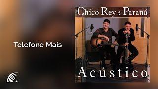 Chico Rey & Paraná - Telefone Mais - Álbum Acústico (Oficial)
