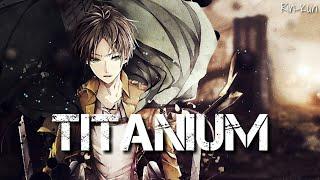 ★ Nightcore →「Titanium」☆Male Version☆ || Lyrics