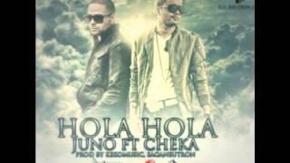 Hola Hola - Juno 'The Hitmaker' Ft Cheka [Prod. Keko Music y Saga Neutron] [Letra]