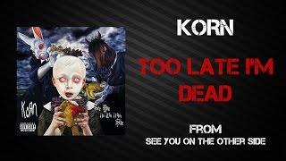 Korn - Too Late I'm Dead [Lyrics Video]