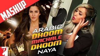 Arabic - Dhoom Machale Dhoom | Mashup Song | Naya | Dhoom:3 | Katrina Kaif | الأغنية العربية
