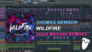 Thomas Newson - Wildfire (Original Mix) (FL Studio Remake + FLP)