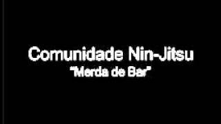Merda de Bar - Comunidade Nin-Jitsu