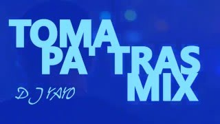 TOMA PA TRAS MIX   DJ YAYO   VOL 10  DJ BENJA MiX