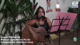 Luana Villaverde - Música Que mal te fiz eu (cover)