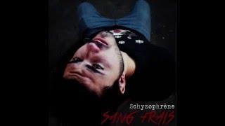 Le Sang Frais - Schyzophrène - 1er visage (Audio)