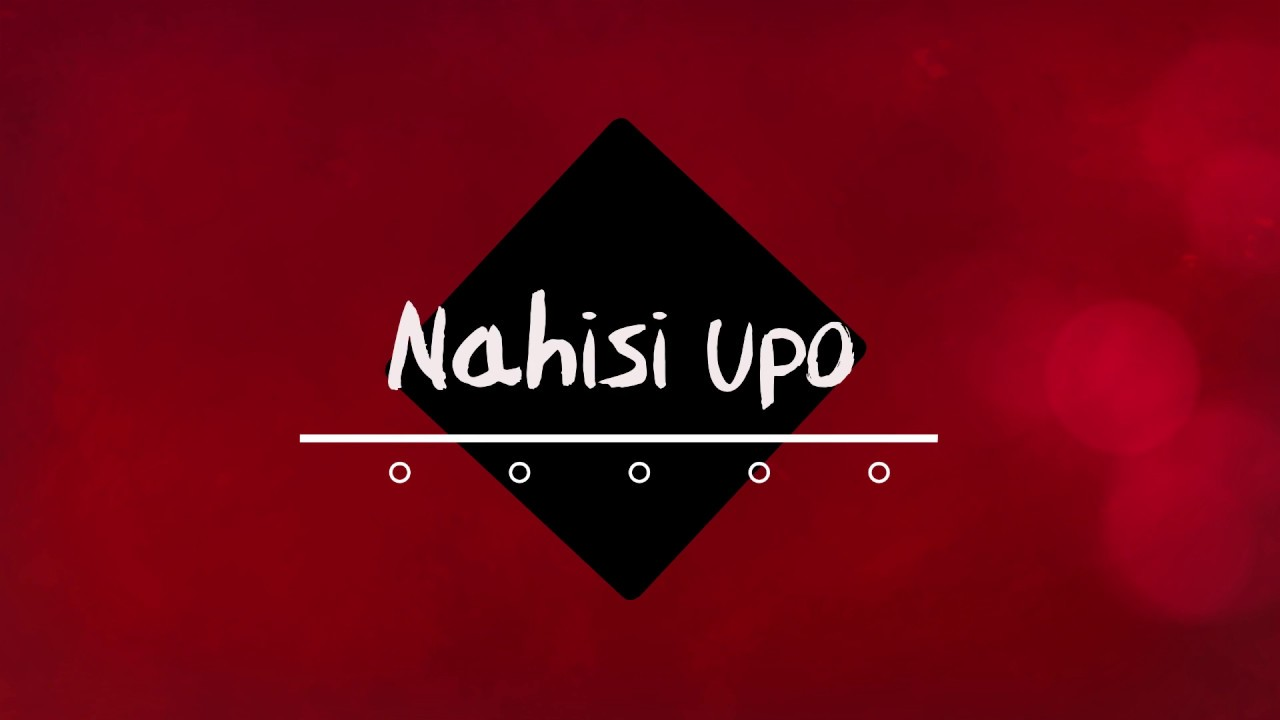 Nahisi Upo - Gilad ft Bensoul (Offical Lyric Video)