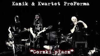 Kazik & Kwartet ProForma - Live. Gorzki płacz (2017)